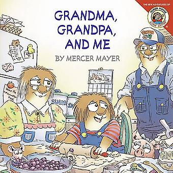 Grandma - Grandpa - and Me by Mercer Mayer - 9781417781614 Book