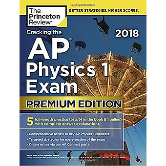 Cracking the AP Physics 1 Exam 2018 by Princeton Review - 97815247106