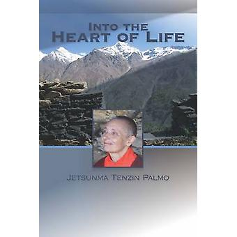 Into the Heart of Life by Tenzin Palmo - 9781559393744 Book