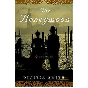 The Honeymoon by Dinitia Smith - 9781590518885 Book