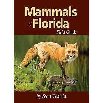 Mammals of Florida Field Guide by Stan Tekiela - 9781591932512 Book