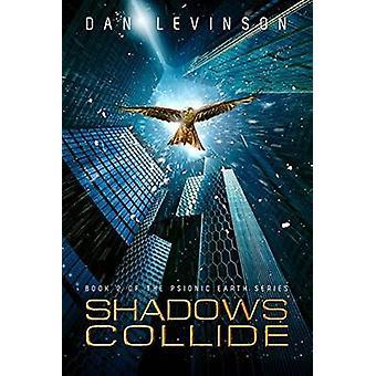 Shadows Collide by Dan Levinson - 9781631630262 Book