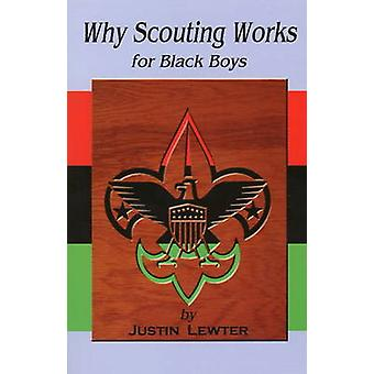 Why Scouting Works for Black Boys by Justin Lewter - 9781934155103 Bo