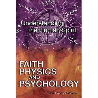 Faith - Physics - and Psychology - Rethinking Society and the Human Sp