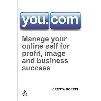 You.com Manage Your Online Self for Profit Image and Business Success by Norris & Cresta