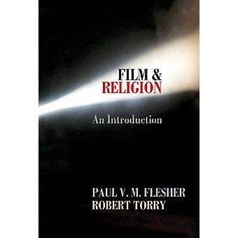 Film and Religion - An Introduction by Paul V. M. Flesher - 9780687334