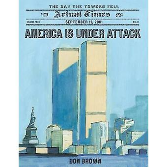 America Is Under Attack - September 11 - 2001 - The Day the Towers Fell