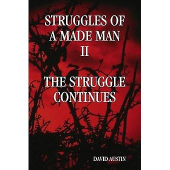 Struggles of a Made Man The Struggle Continues by Austin & David