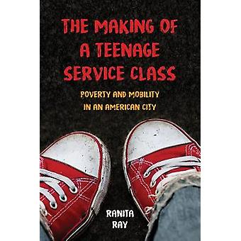 Making of a Teenage Service Class by Ranita Ray