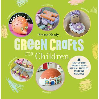Green Crafts for Children by Emma Hardy