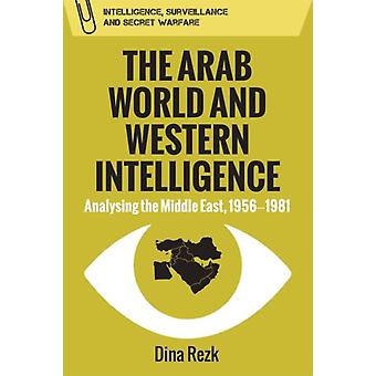 Arab World and Western Intelligence by DinaRezk