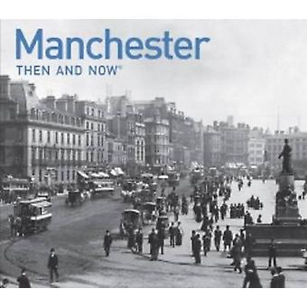 Manchester dann und jetzt - eine fotografische Anleitung zur Manchester vergangenen und