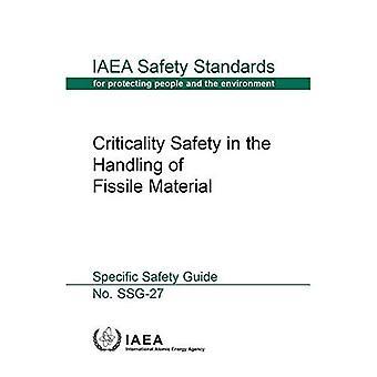 Bezpieczeństwo krytyczności podczas obchodzenia się z materiałem rozszczepianym: specjalna wskazówka bezpieczeństwa (seria norm bezpieczeństwa MAEA)