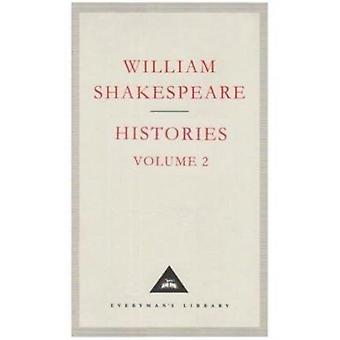 Histories Volume 2 by Shakespeare & William