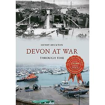 Devon at War Through Time by Henry Buckton - 9781445610009 Book