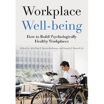Workplace Well-being - How to Build Psychologically Healthy Workplaces