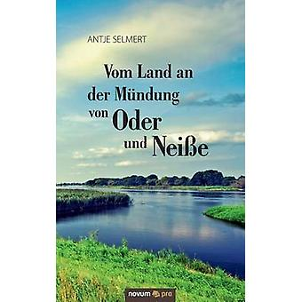 Vom Land an der Mndung von Oder und Neie by Selmert & Antje