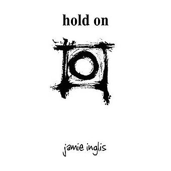 Hold On by Inglis & Jamie