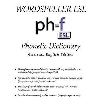 Wordspeller ESL Fonetic Dictionary American English Edition door Frank & Diane M