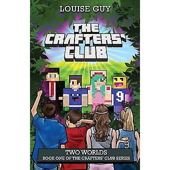 Two Worlds Book One of the Crafters Club Series by Guy & Louise