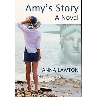 Amys Story A Novel by Lawton & Anna