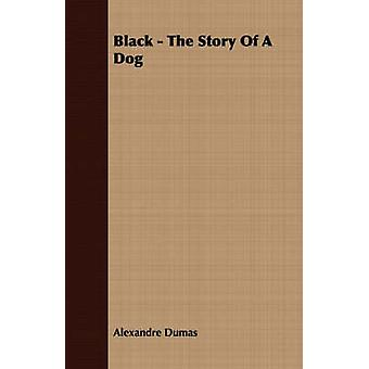 Black  The Story of a Dog by Dumas & Alexandre