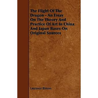 The Flight Of The Dragon  An Essay On The Theory And Practice Of Art In China And Japan Bases On Original Sources by Binyon & Laurence