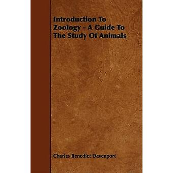 Introduction To Zoology  A Guide To The Study Of Animals by Davenport & Charles Benedict