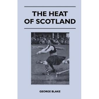 The Heat of Scotland by Blake & George
