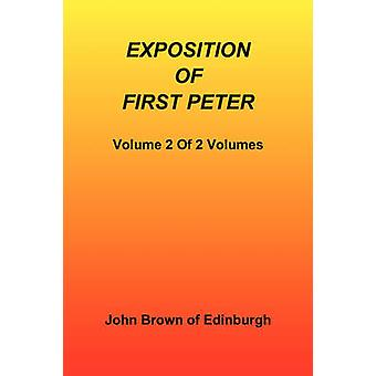 Exposition of First Peter Volume 2 of 2 by John Brown Of Edinburgh