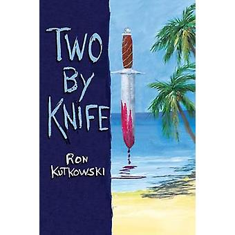 Two by Knife by Kutkowski & Ron