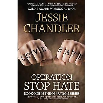 Operation Stop Hate Book One in the Operation Series by Chandler & Jessie