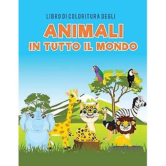 Libro di coloritura degli animali in tutto il mondo by Kids & Coloring Pages for