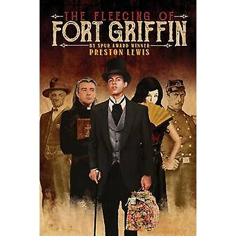 The Fleecing of Fort Griffin by Lewis & Preston