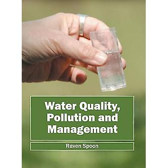 Water Quality Pollution and Management by Spoon & Raven