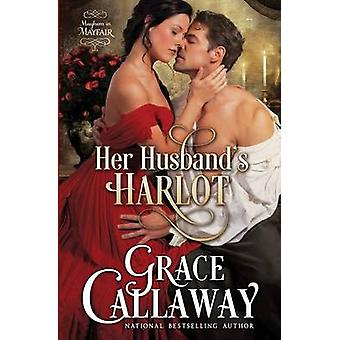 Her Husbands Harlot by Callaway & Grace