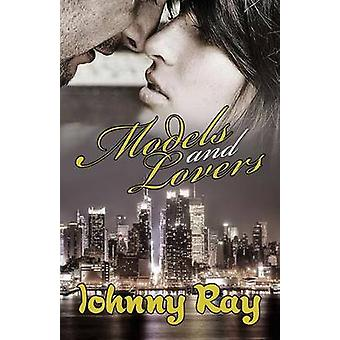 Models and Lovers  Paperback Edition by Ray & Johnny