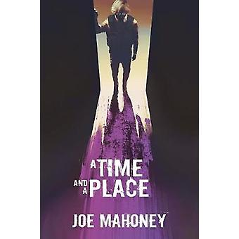 A Time and a Place by Mahoney & Joe