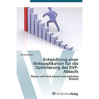 Entwicklung einer Webapplikation fr die Optimierung des KVPAblaufs by Resch Christian