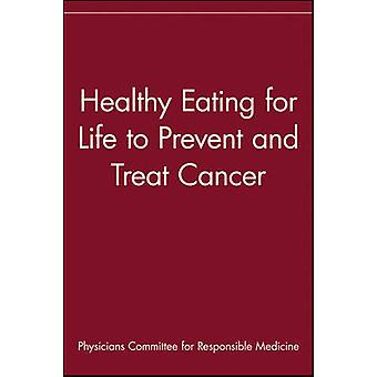Healthy Eating for Life to Prevent and Treat Cancer by Physicians Committee for Responsible Med