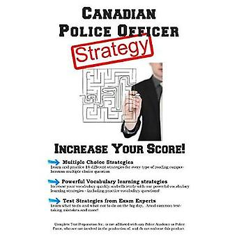 Canadian Police Officer Test Strategy Winning Multiple Choice Strategies for the Canadian Police Officer Test by Complete Test Preparation Inc.