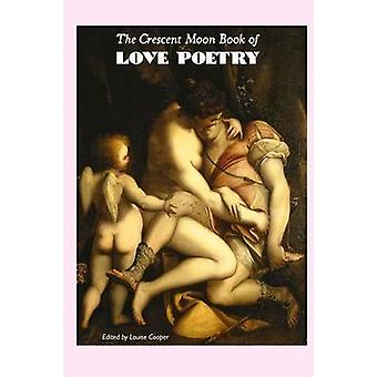 The Crescent Moon Book of Love Poetry by Cooper & Louise