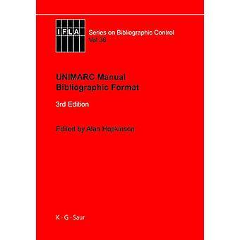 UNIMARC Manual by Hopkinson & Alan