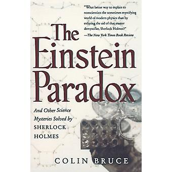 The Einstein Paradox - And Other Science Mysteries Solved By Sherlock