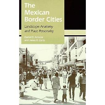 The Mexican Border Cities - Landscape Anatomy and Place Personality by