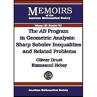 The AB Program in Geometric Analysis - Sharp Sobolev Inequalities and