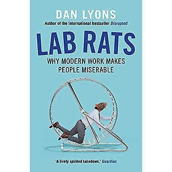 Lab Rats - Why Modern Work Makes People Miserable by Dan Lyons - 97817