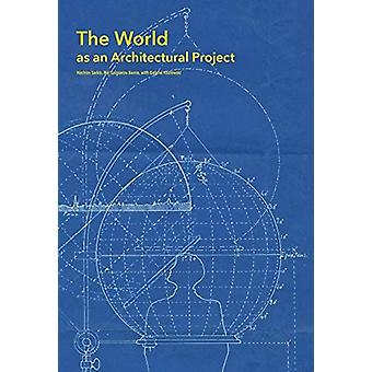 World as an Architectural Project by Hashim Sarkis