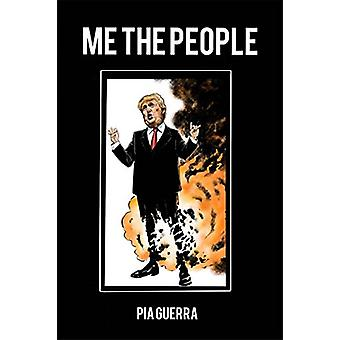 Me the People by Pia Guerra - 9781534310223 Book