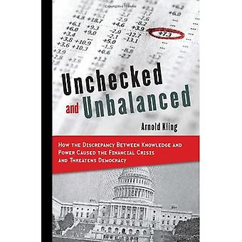 Unchecked and Unbalanced: How the Discrepancy Between Knowledge and Power Caused the Financi...